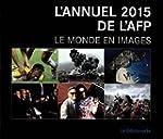 L'annuel 2015 de l'AFP: Le monde en i...
