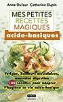 Mes petites recettes magiques acido-b...