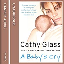 A Baby's Cry (       UNABRIDGED) by Cathy Glass Narrated by Denica Fairman