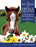 The Big Book of Small Equines: A Cele...