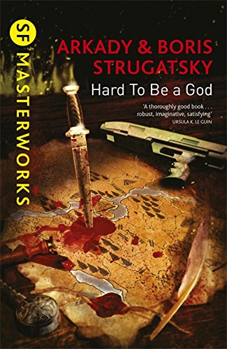 Hard To Be A God (S.F. MASTERWORKS)