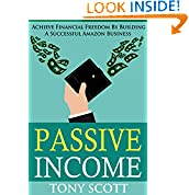 Tony Scott (Author), Passive Income (Editor), Internet Marketing (Foreword), Online Business (Illustrator), Financial Freedom (Introduction), Wealth Creation (Narrator), Amazon (Photographer), Affiliate Marketing (Preface)  (9)  Download:   $0.99