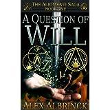 A Question of Will (The Aliomenti Saga - Book 1) ~ Alex Albrinck