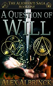 A Question of Will (The Aliomenti Saga - Book 1)