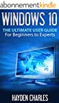Windows 10: The Ultimate User Guide,...