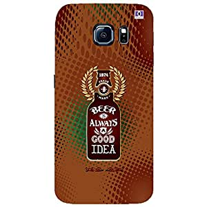 Beer Always Good Idea - Mobile Back Case Cover For Samsung Galaxy S6