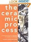 The Ceramic Process: A Manual and Sou...