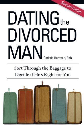 Christie Hartman - Dating the Divorced Man: Sort Through the Baggage to Decide if He's Right for You (English Edition)