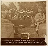 img - for Desirable Locations: Leicester's Middle Class Suburbs 1880-1920 book / textbook / text book