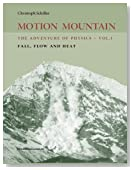 Motion Mountain - vol. 1 - The Adventure of Physics: Fall, Flow and Heat (Volume 1)
