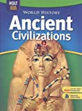 World History, Grades 6-8 Ancient Civilizations: Holt Socal Studies