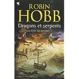 Les Cit�s des Anciens, Tome 1 : Dragons et serpentspar Robin Hobb
