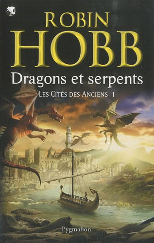 Les Cités des Anciens, Tome 1 : Dragons et serpents gratuit