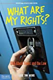 What Are My Rights?: Q&A About Teens and the Law (Revised and Updated Third Edition)