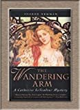 The Wandering Arm (Catherine Levendeur) (0312858299) by Newman, Sharan