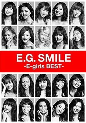 【早期購入特典あり】E.G. SMILE -E-girls BEST-(CD2枚組+Blu-ray Disc3枚組+スマプラ)(B2オリジナルポスター付)