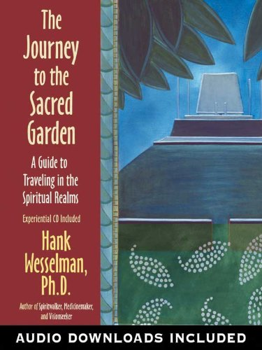 Hank Wesselman - Journey to the Sacred Garden