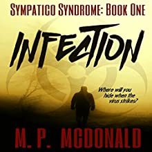 Infection: A Pandemic Survival Novel: Sympatico Syndrome, Book 1 Audiobook by M.P. McDonald Narrated by Scott Berrier