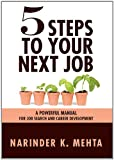 img - for Five Steps to Your Next Job: A Powerful Manual for Job Search and Career Development book / textbook / text book