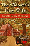 The Widowers New Wife (The Amish Ways (Novelette Series) Book 1)