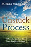 The Unstuck Process: 12 Powerful Ques...
