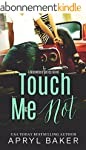 Touch Me Not (A Manwhore Series Book...