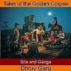 Sita and Ganga Hörbuch von Dhruv Garg Gesprochen von: John Hawkes
