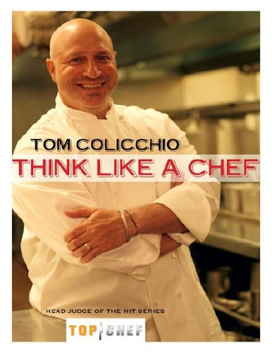 Think Like a Chef - Tom Colicchio Review