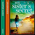 My Sister's Secret Audiobook by Tracy Buchanan Narrated by Emma Gregory