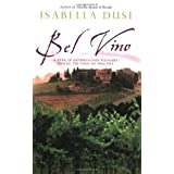 Bel Vino: A Year of Sundrenched Pleasure Among the Vines of Tuscanyby Isabella Dusi