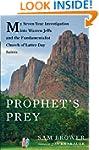 Prophet's Prey: My Seven-Year Investi...