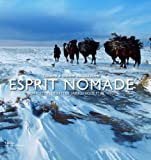 echange, troc Gianni Baldizzone, Tiziana Baldizzone - Esprit nomade : Nomades des déserts de sable, d'herbe et de neige