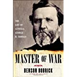 Master of War: The Life of General George H. Thomas ~ Benson Bobrick