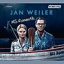 MS Romantik Hörspiel von Jan Weiler Gesprochen von: Jan Weiler, Annette Frier