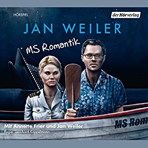 MS Romantik | [Jan Weiler]