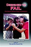 img - for Designed to Fail: Catholic Education in America book / textbook / text book