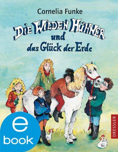 Cornelia Funke - Die Wilden Hühner und das Glück der Erde: BD 4