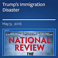 Trump's Immigration Disaster Periodical by Reihan Salam Narrated by Mark Ashby