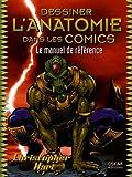 echange, troc Christopher Hart - Dessiner l'anatomie dans les Comics : Le manuel de référence