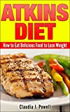 Atkins Diet: How to Eat Delicious Food to Lose Weight