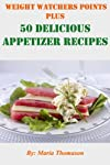 50 Delicious Appetizer Recipes - Weight Watchers Points Plus