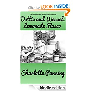 Dottie and Weasel: Lemonade Fiasco (The Adventures of Dottie and Weasel)