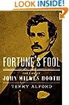 Fortune's Fool: The Life of John Wilk...