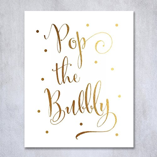 Pop the Bubbly Gold Foil Print Bar Cart Sign Wedding Signage Champagne Reception Decor Art Metallic Poster 5 inches x 7 inches