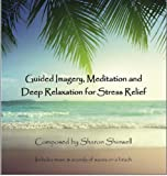 Relaxation Stress Relief Meditation and Guided Imagery CD. You will hear the spoken voice of Sharon Shinwell your therapist along with natural sounds of nature and wonderful relaxing music.