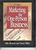 Marketing The One-Person Business (1891440292) by Mike Rounds