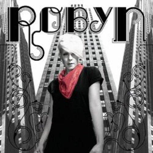 Robyn - Robyn (UK Edition Bonus Track) - Zortam Music