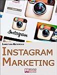 Instagram Marketing. Come Sfruttare i...