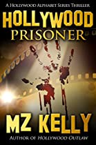HOLLYWOOD PRISONER: A HOLLYWOOD ALPHABET SERIES THRILLER