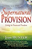 img - for Supernatural Provision: Living in Financial Freedom [With CDROM] book / textbook / text book